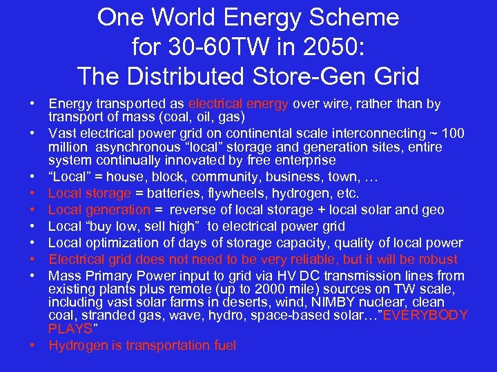 One World Energy Scheme for 30 -60 TW in 2050: The Distributed Store-Gen Grid