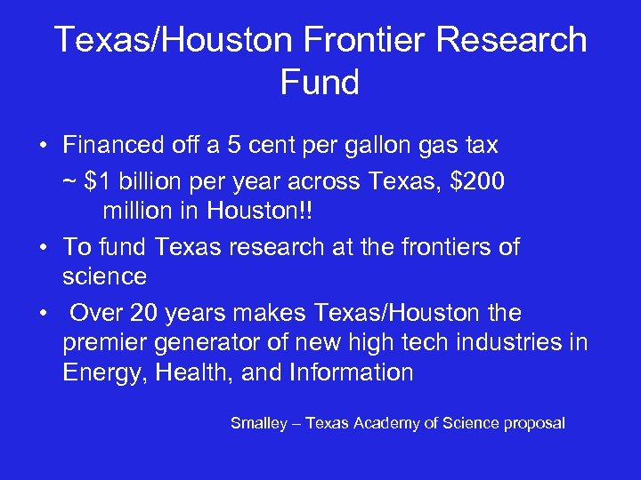 Texas/Houston Frontier Research Fund • Financed off a 5 cent per gallon gas tax