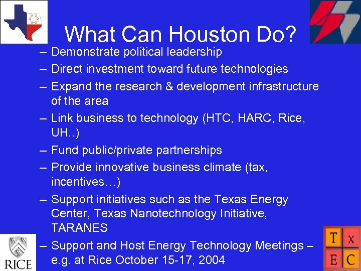 What Can Houston Do? – Demonstrate political leadership – Direct investment toward future technologies