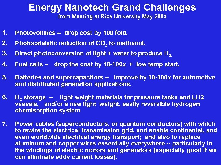 Energy Nanotech Grand Challenges from Meeting at Rice University May 2003 1. Photovoltaics --