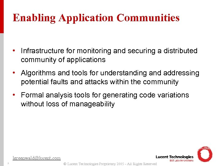 Enabling Application Communities • Infrastructure for monitoring and securing a distributed community of applications