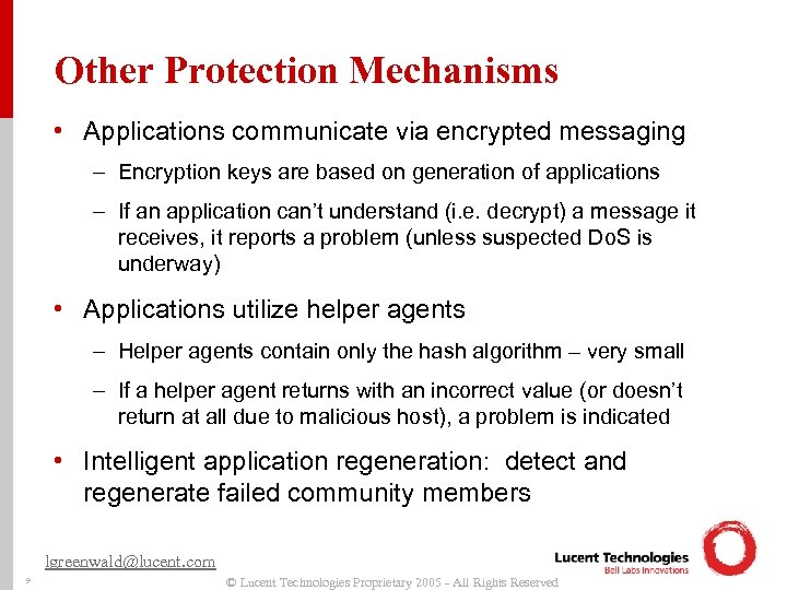 Other Protection Mechanisms • Applications communicate via encrypted messaging – Encryption keys are based