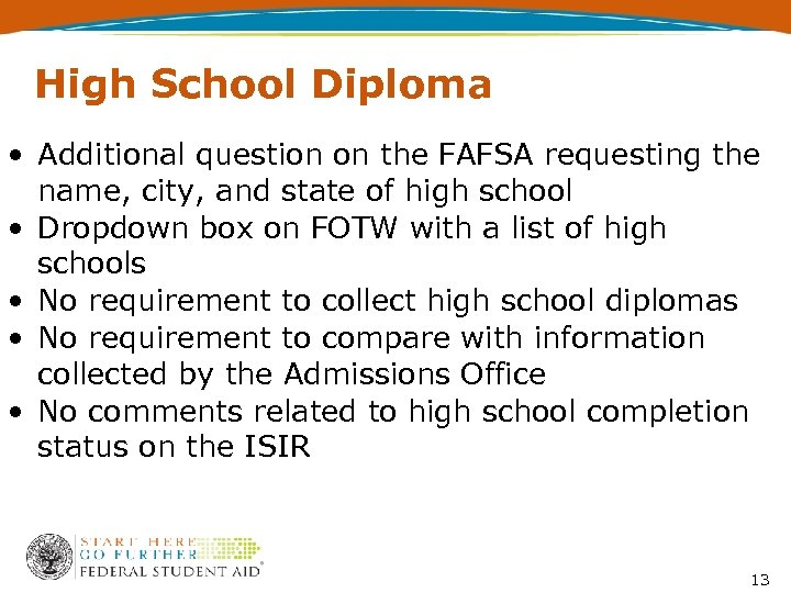 High School Diploma • Additional question on the FAFSA requesting the name, city, and