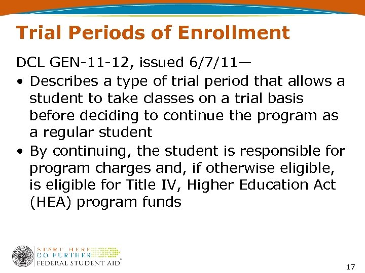 Trial Periods of Enrollment DCL GEN-11 -12, issued 6/7/11— • Describes a type of