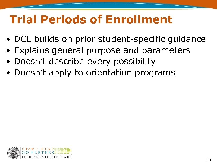 Trial Periods of Enrollment • • DCL builds on prior student-specific guidance Explains general