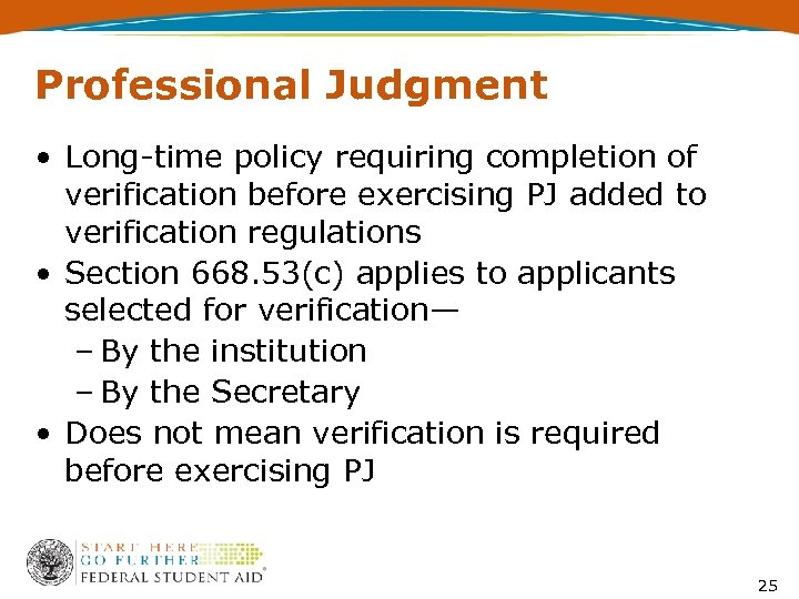 Professional Judgment • Long-time policy requiring completion of verification before exercising PJ added to