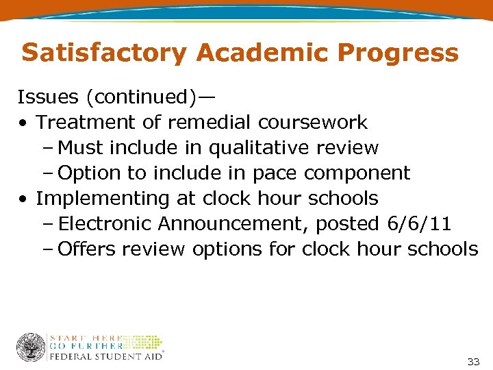Satisfactory Academic Progress Issues (continued)— • Treatment of remedial coursework – Must include in