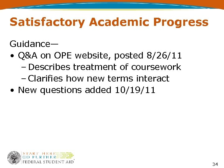 Satisfactory Academic Progress Guidance— • Q&A on OPE website, posted 8/26/11 – Describes treatment