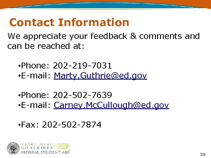 Contact Information We appreciate your feedback & comments and can be reached at: •