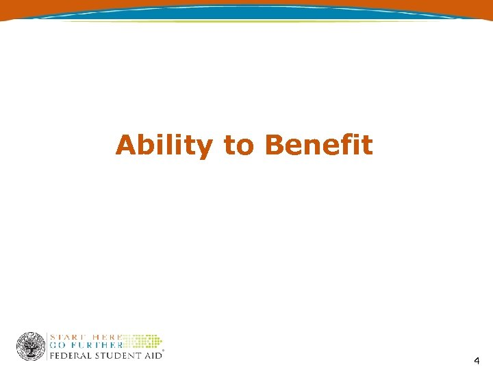 Ability to Benefit 4