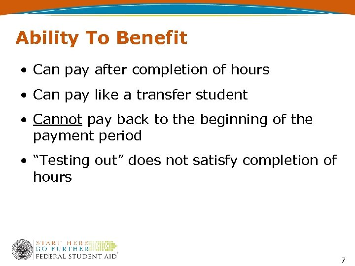 Ability To Benefit • Can pay after completion of hours • Can pay like
