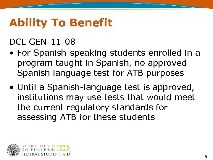 Ability To Benefit DCL GEN-11 -08 • For Spanish-speaking students enrolled in a program