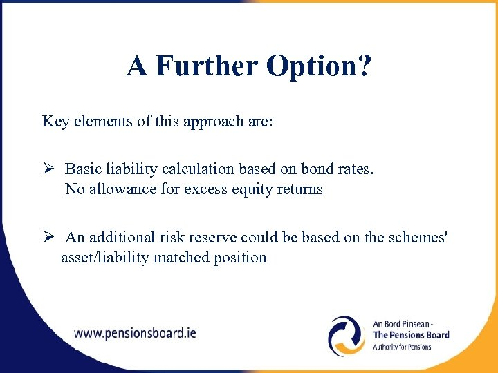 A Further Option? Key elements of this approach are: Basic liability calculation based on