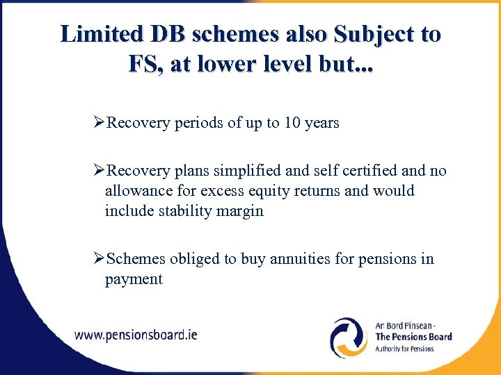 Limited DB schemes also Subject to FS, at lower level but. . . Recovery