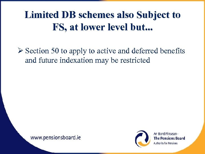 Limited DB schemes also Subject to FS, at lower level but. . . Section