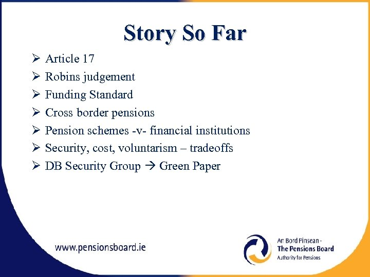 Story So Far Article 17 Robins judgement Funding Standard Cross border pensions Pension schemes