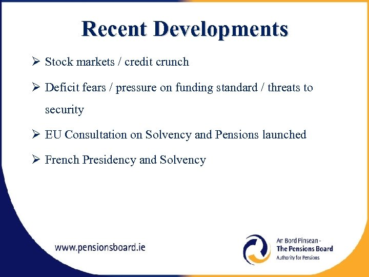 Recent Developments Stock markets / credit crunch Deficit fears / pressure on funding standard