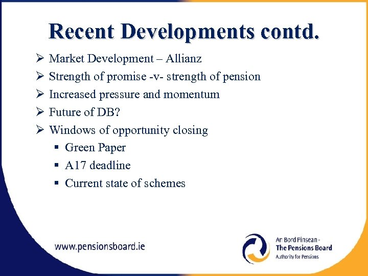 Recent Developments contd. Market Development – Allianz Strength of promise -v- strength of pension