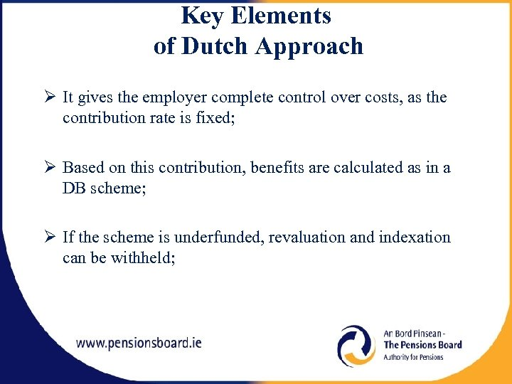 Key Elements of Dutch Approach It gives the employer complete control over costs, as