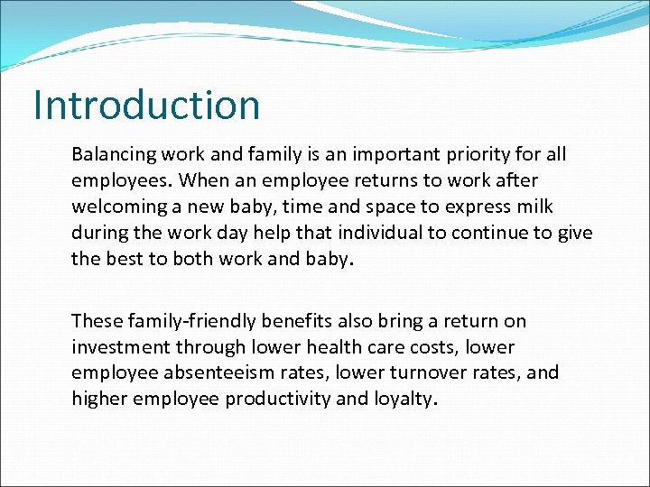 Introduction Balancing work and family is an important priority for all employees. When an