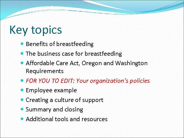 Key topics Benefits of breastfeeding The business case for breastfeeding Affordable Care Act, Oregon