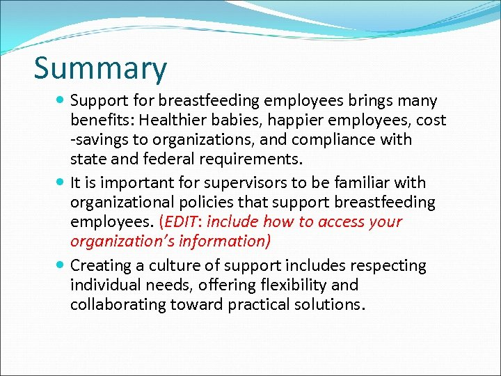 Summary Support for breastfeeding employees brings many benefits: Healthier babies, happier employees, cost -savings