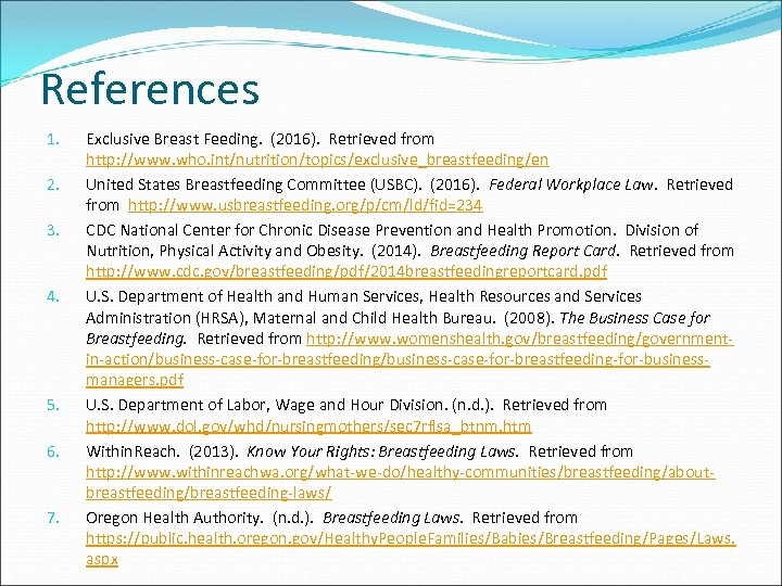 References 1. 2. 3. 4. 5. 6. 7. Exclusive Breast Feeding. (2016). Retrieved from