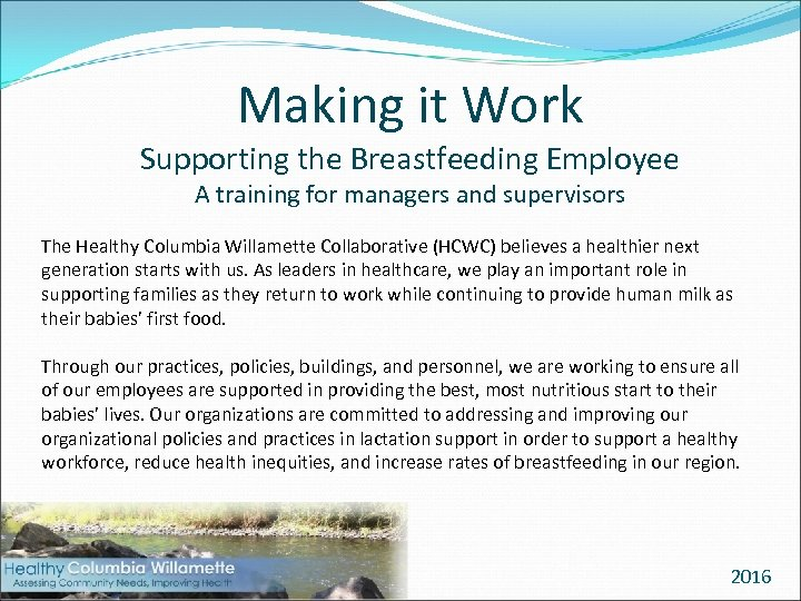 Making it Work Supporting the Breastfeeding Employee A training for managers and supervisors The