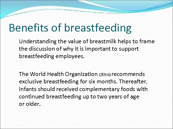 Benefits of breastfeeding Understanding the value of breastmilk helps to frame the discussion of