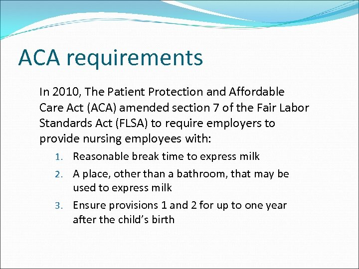 ACA requirements In 2010, The Patient Protection and Affordable Care Act (ACA) amended section