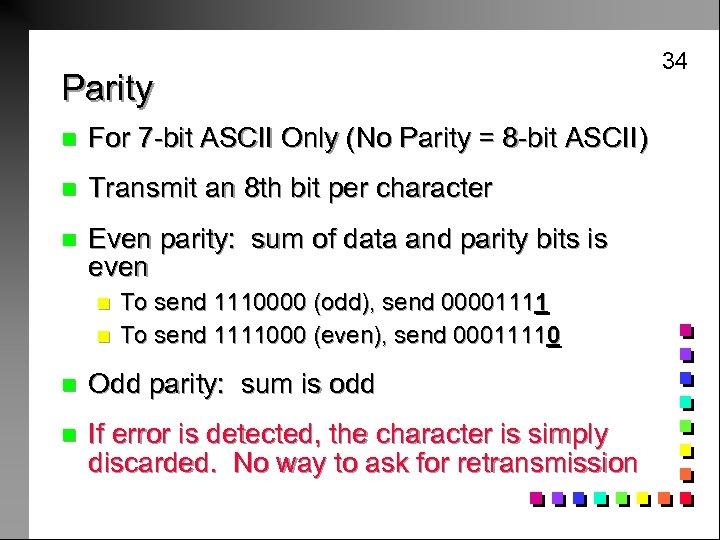 Parity n For 7 -bit ASCII Only (No Parity = 8 -bit ASCII) n