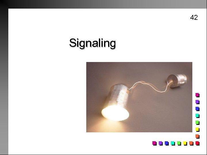 42 Signaling