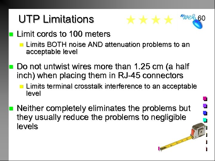 2 60 UTP Limitations n Limit cords to 100 meters n n Do not