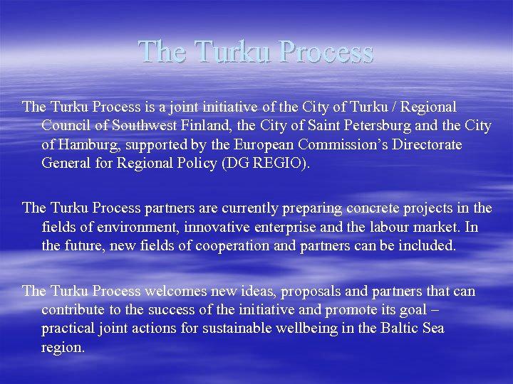 The Turku Process is a joint initiative of the City of Turku / Regional