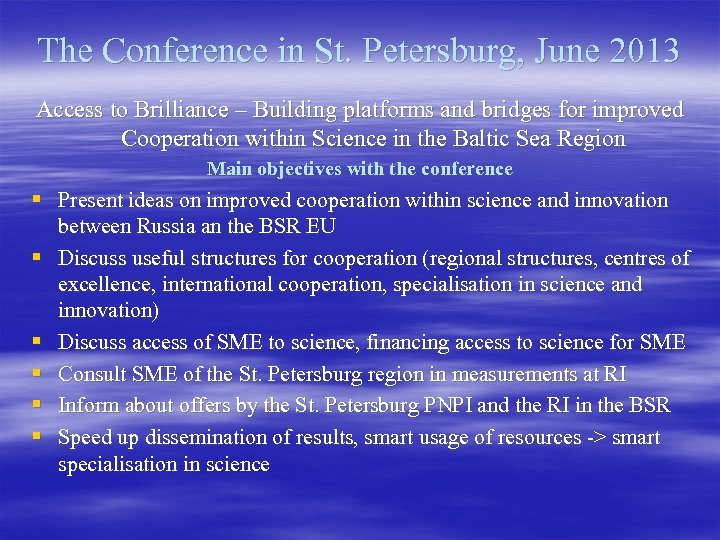 The Conference in St. Petersburg, June 2013 Access to Brilliance – Building platforms and