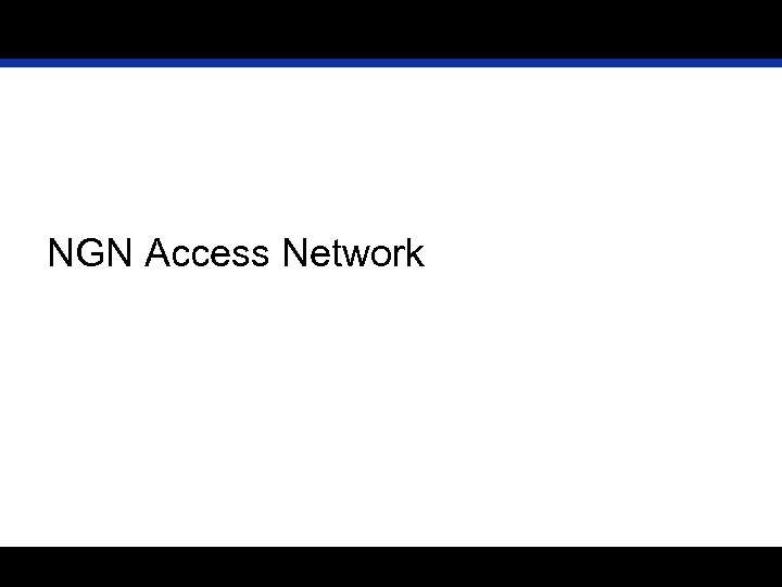 NGN Access Network