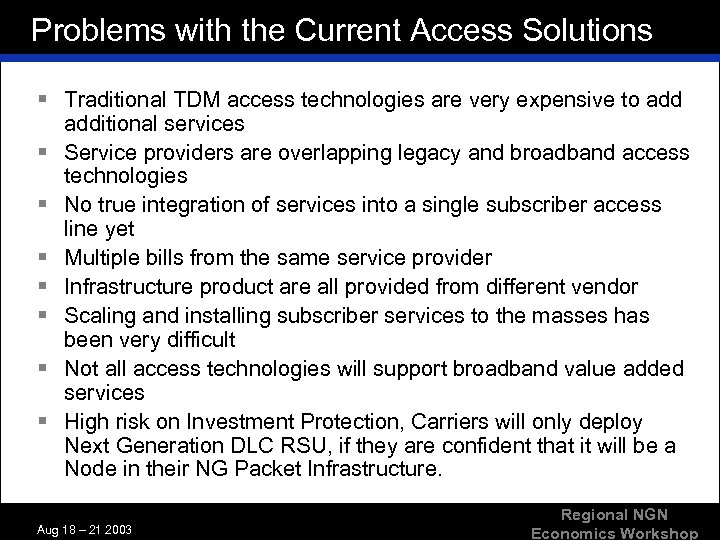 Problems with the Current Access Solutions § Traditional TDM access technologies are very expensive