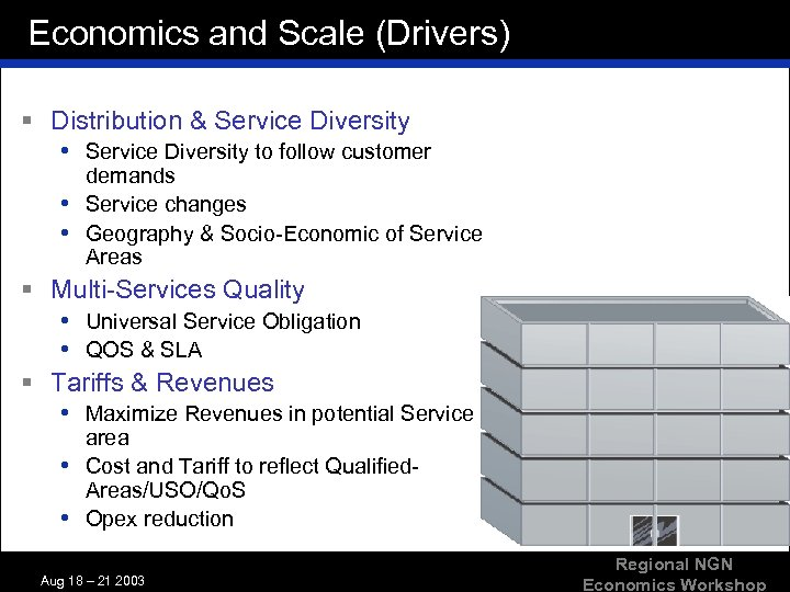 Economics and Scale (Drivers) § Distribution & Service Diversity • Service Diversity to follow