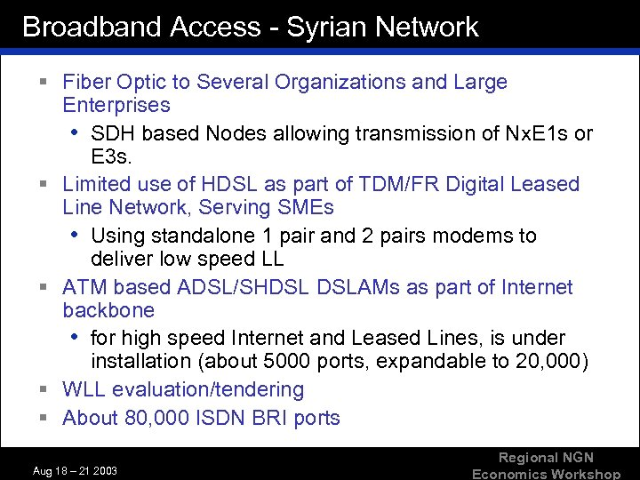 Broadband Access - Syrian Network § Fiber Optic to Several Organizations and Large Enterprises