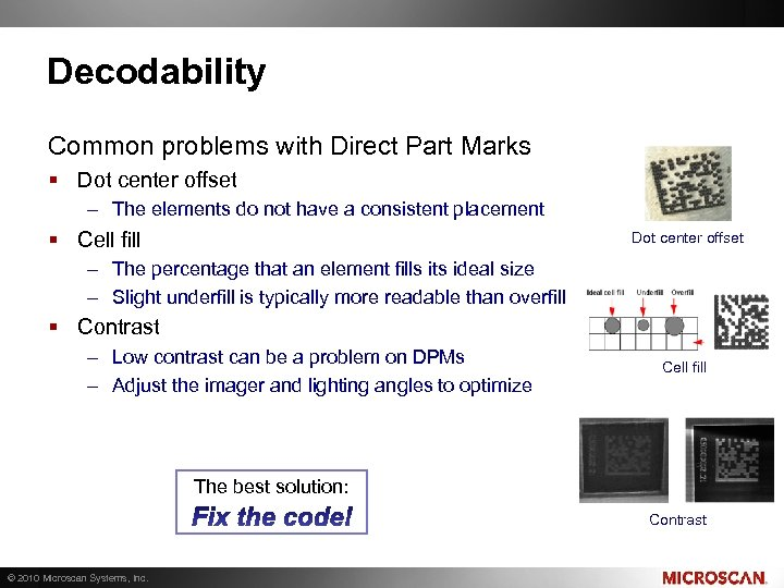 Decodability Common problems with Direct Part Marks § Dot center offset – The elements