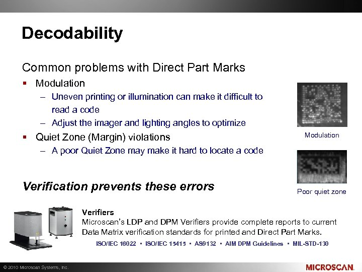 Decodability Common problems with Direct Part Marks § Modulation – Uneven printing or illumination