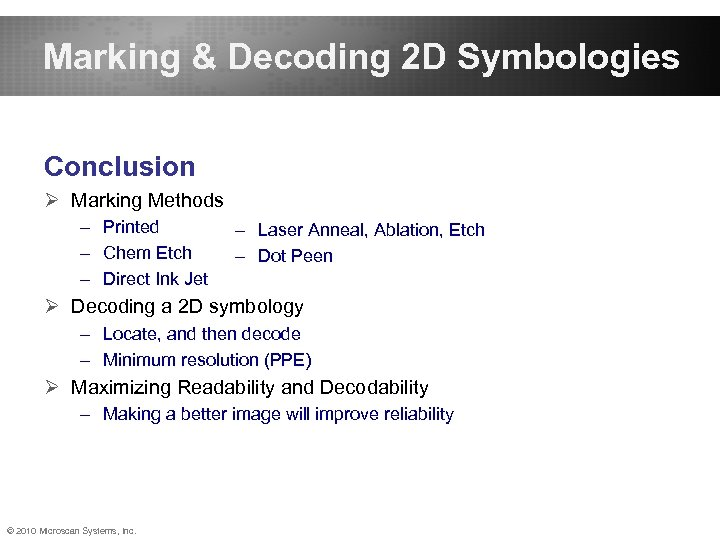 Marking & Decoding 2 D Symbologies Conclusion Ø Marking Methods – Printed – Chem
