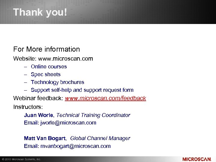 Thank you! For More information Website: www. microscan. com – – Online courses Spec