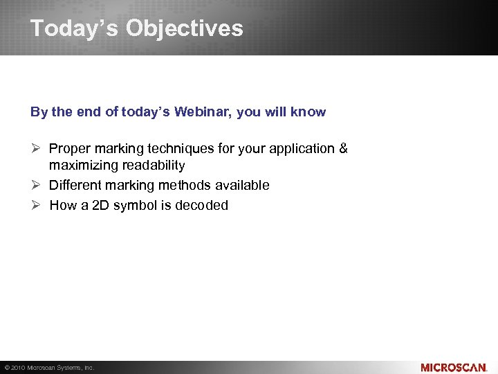 Today's Objectives By the end of today's Webinar, you will know Ø Proper marking