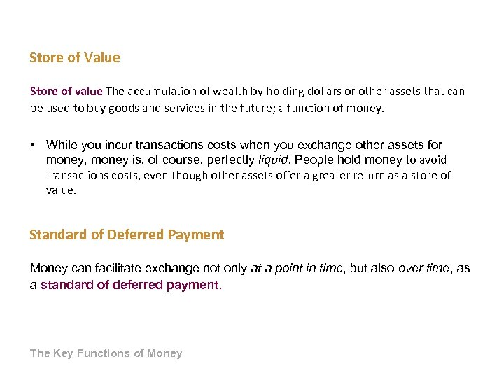 Store of Value Store of value The accumulation of wealth by holding dollars or