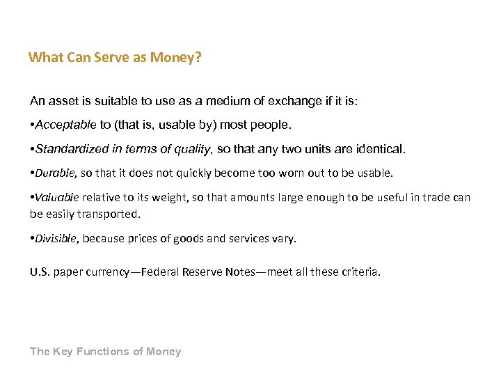 What Can Serve as Money? An asset is suitable to use as a medium