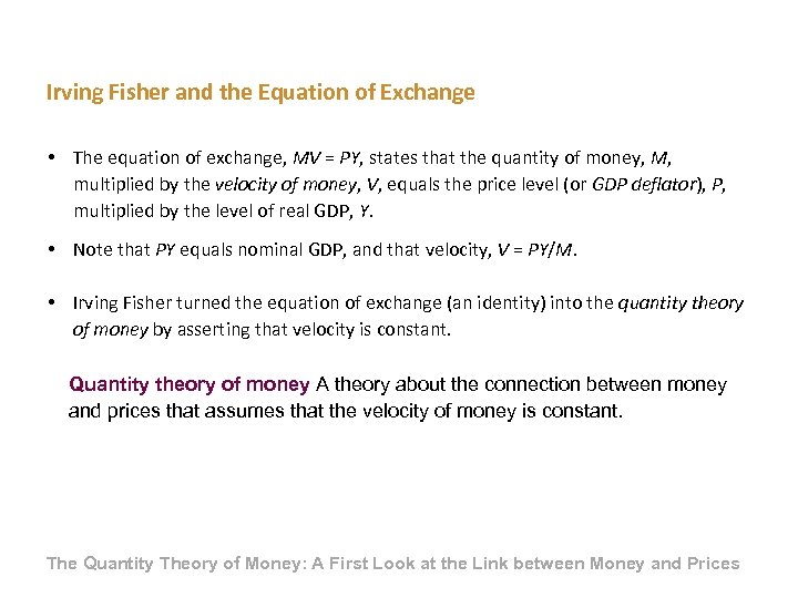 Irving Fisher and the Equation of Exchange • The equation of exchange, MV =