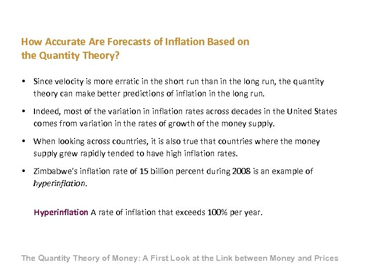 How Accurate Are Forecasts of Inflation Based on the Quantity Theory? • Since velocity