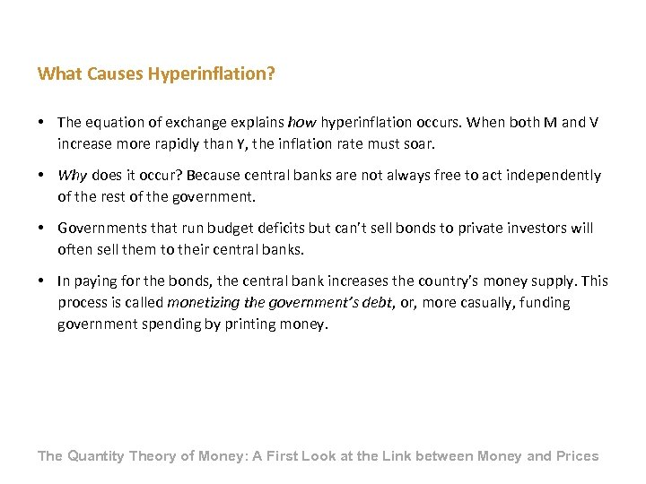 What Causes Hyperinflation? • The equation of exchange explains how hyperinflation occurs. When both