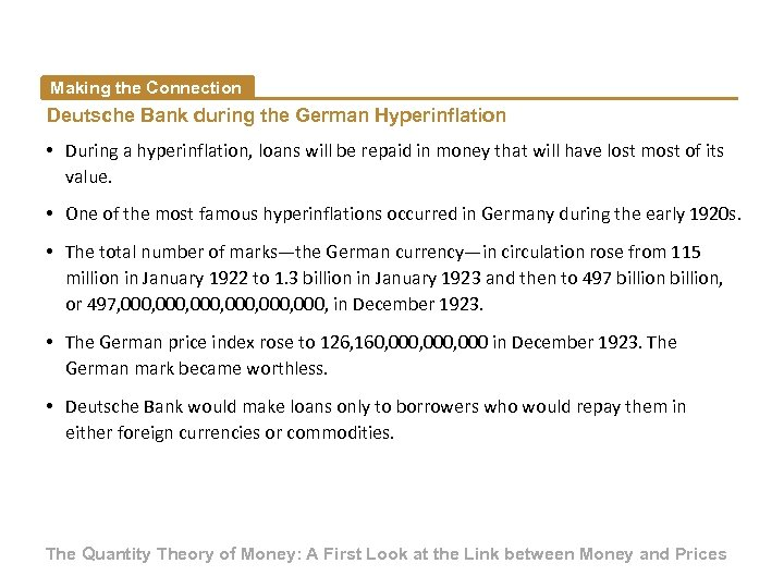 Making the Connection Deutsche Bank during the German Hyperinflation • During a hyperinflation, loans